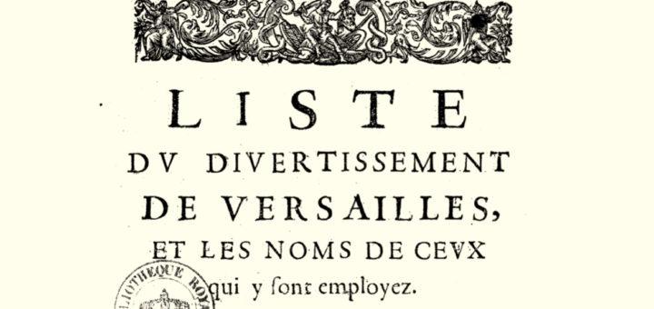 Liste du divertissement de Versailles et les noms de ceux qui y sont employés